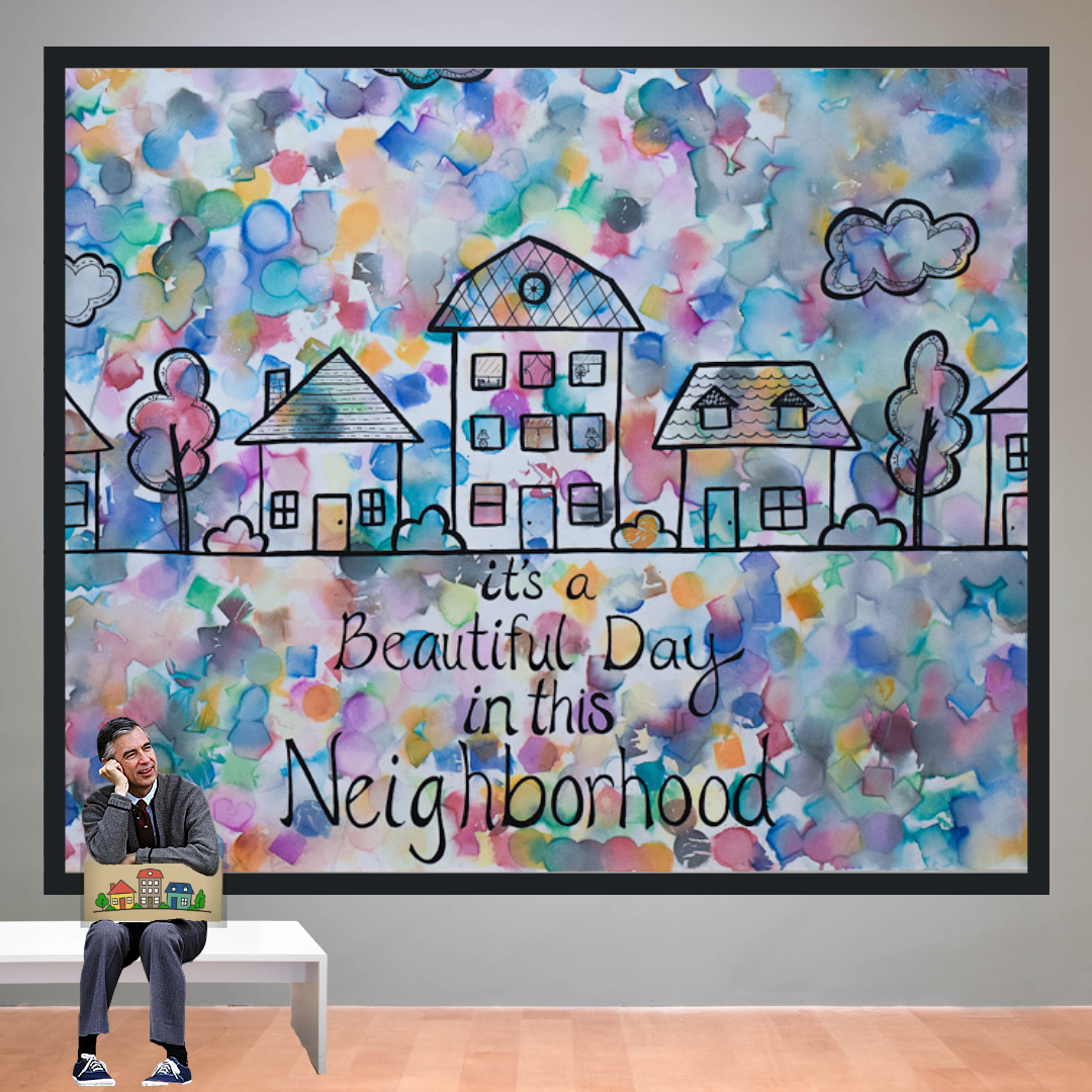 a beautiful day in the neighborhood artwork done by AEP kids